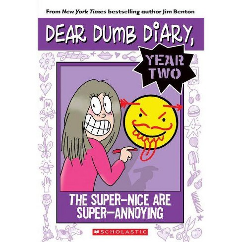 The Super-Nice Are Super-Annoying - (Dear Dumb Diary Year Two) by  Jim Benton (Paperback) - image 1 of 1