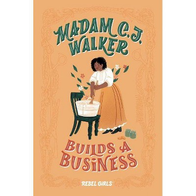 Madam C.J. Walker Builds a Business - (A Good Night Stories for Rebel Girls Chapter Book) by  Rebel Girls (Hardcover)