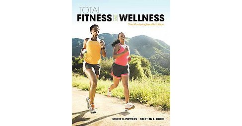 Total Fitness and Wellness : The MasteringHealth Edition (Paperback) (Scott K. Powers) - image 1 of 1