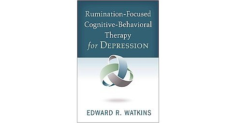 Rumination-Focused Cognitive-Behavioral (Hardcover) - image 1 of 1