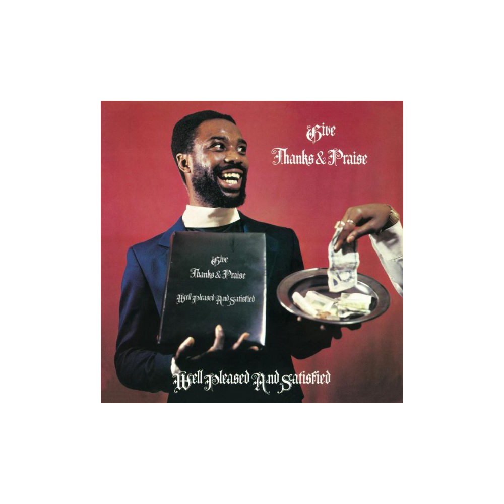 Well Pleased And Sat - Give Thanks And Praise (Vinyl)