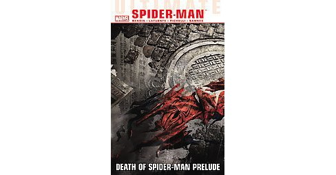 Ultimate Comics Spider-Man 3 : Death of Spider-Man Prelude (Paperback) (Brian Michael Bendis) - image 1 of 1