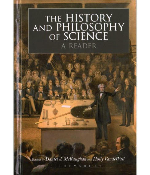 History and Philosophy of Science : A Reader -  (Hardcover). - image 1 of 1
