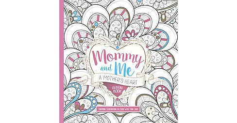 Mommy and Me : A Mother's Heart Coloring Book (Paperback) - image 1 of 1