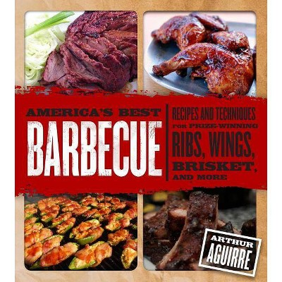 America's Best Barbeque (Hardcover)- by Arthur Aguirre