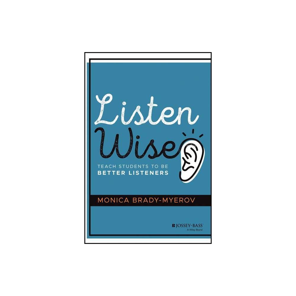 Listen Wise By Monica Brady Myerov Hardcover