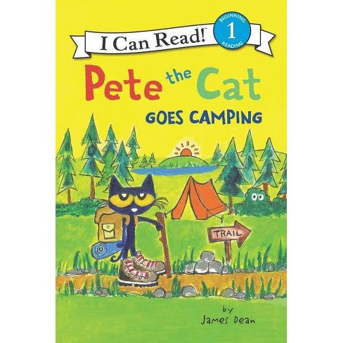 Pete the Cat Goes Camping - (I Can Read Level 1) by  James Dean (Hardcover) - image 1 of 1