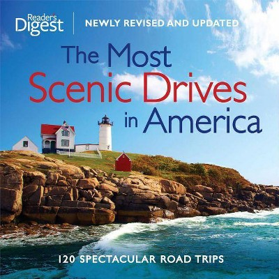 The Most Scenic Drives in America, Newly Revised and Updated - by  Editors of Reader's Digest (Hardcover)