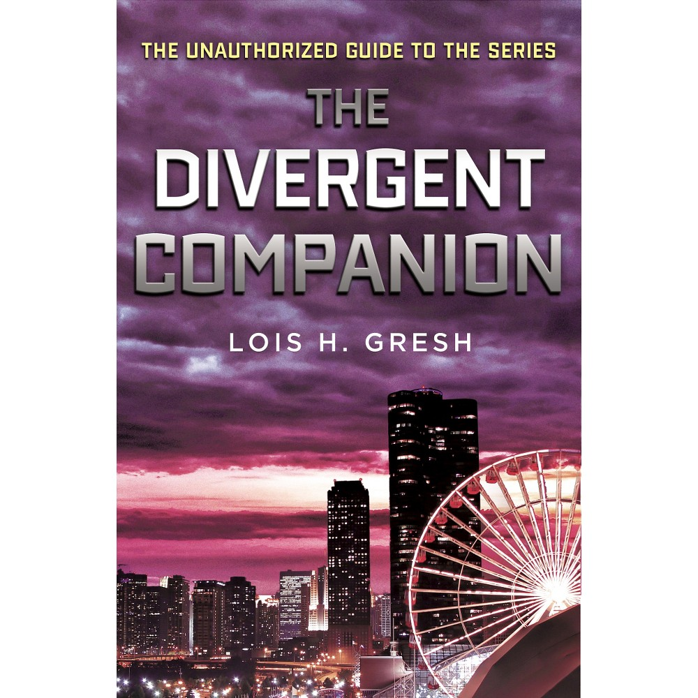 The Divergent Companion (Paperback) by Lois H. Gresh