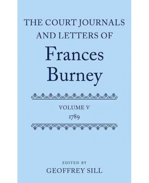 Court Journals and Letters of Frances Burney : 1789 (Vol 5) (Hardcover) - image 1 of 1