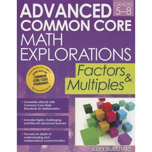 Advanced Common Core Math Explorations: Factors and Multiples, Grades 5-8 - by  Jerry Burkhart - image 1 of 1