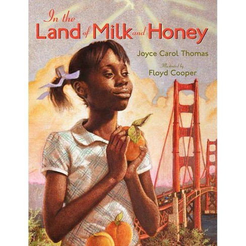 In the Land of Milk and Honey - by  Joyce Carol Thomas (Hardcover) - image 1 of 1