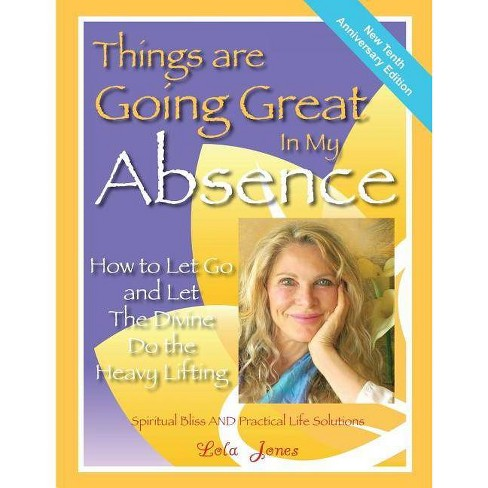 Things Are Going Great In My Absence - 10 Edition by  Lola Jones (Paperback) - image 1 of 1