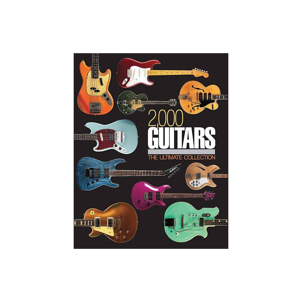 2,000 Guitars - by Tony Bacon (Hardcover), Adult Unisex
