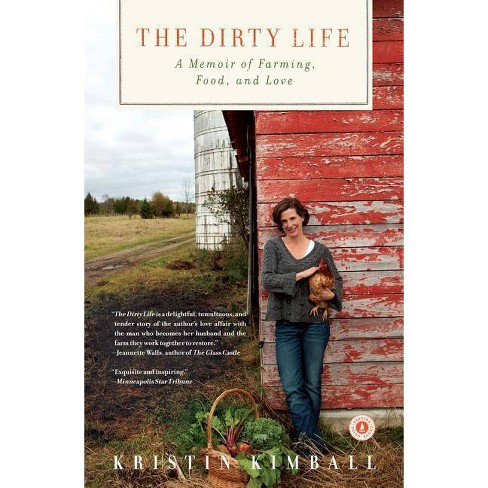 The Dirty Life - by  Kristin Kimball (Paperback) - image 1 of 1
