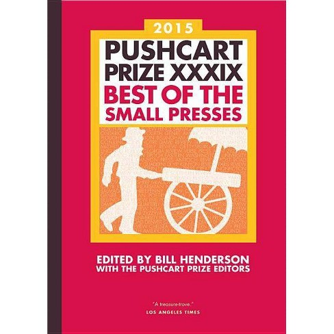Pushcart Prize XXXIX - (Pushcart Prize: Best of the Small Presses (Hardcover)) by  Bill Henderson - image 1 of 1