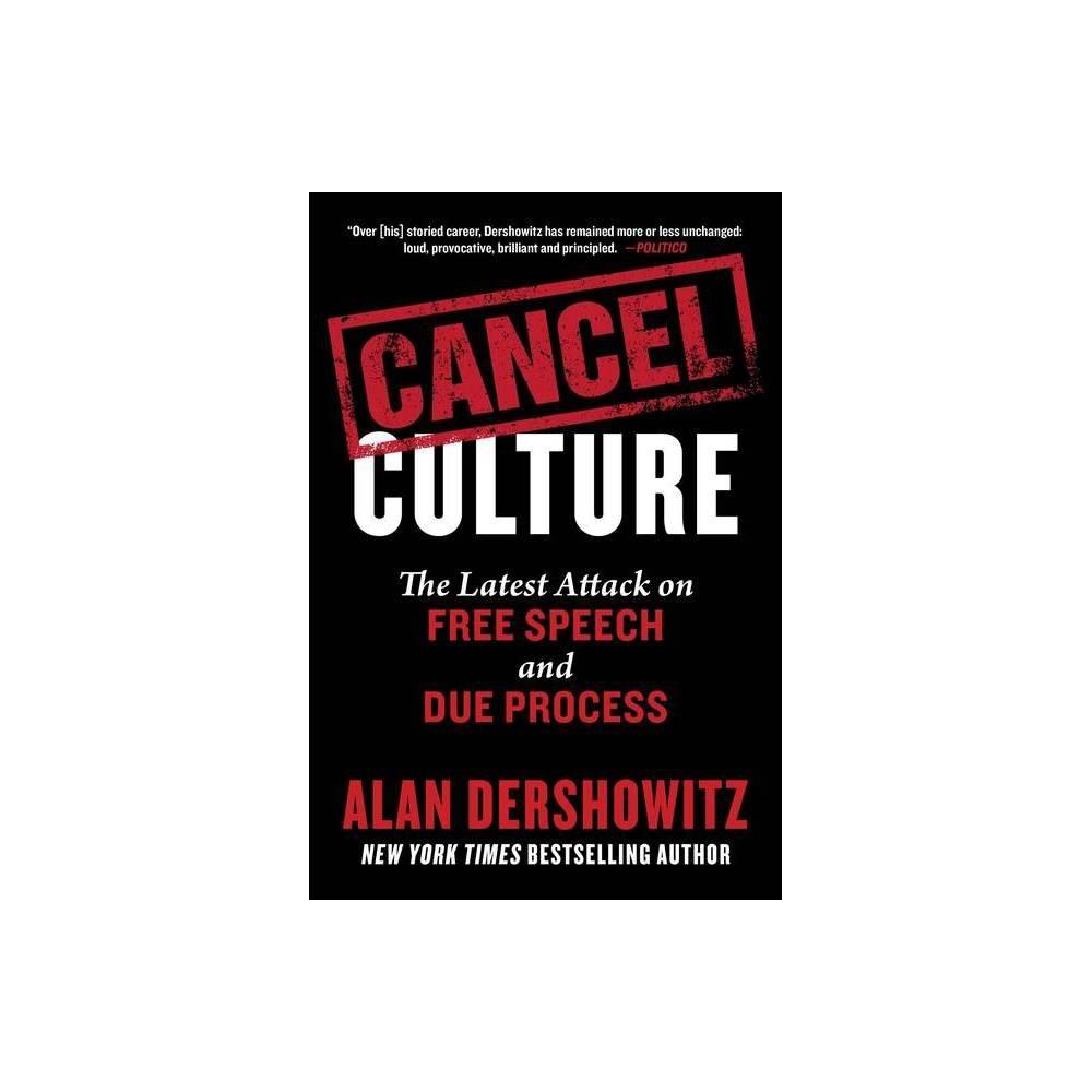 Cancel Culture By Alan Dershowitz Hardcover