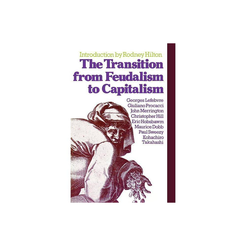The Transition From Feudalism To Capitalism By Georges Lefebvre Paperback