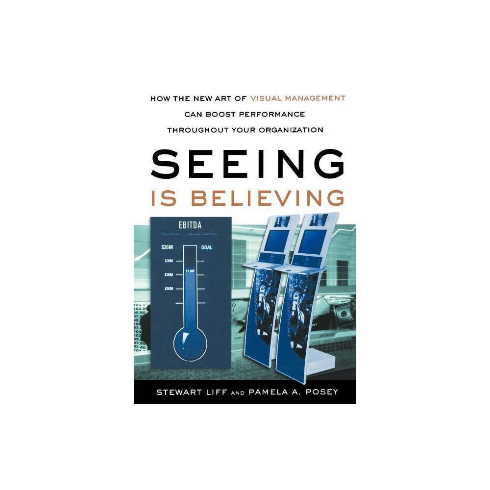 Seeing Is Believing By Stewart Liff Pamela A Posey Paperback