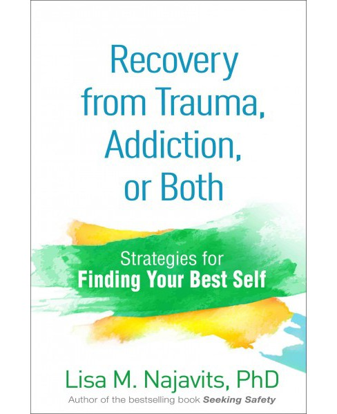 Recovery from Trauma, Addiction, or Both : Strategies for Finding Your Best Self (Paperback) (Lisa M. - image 1 of 1