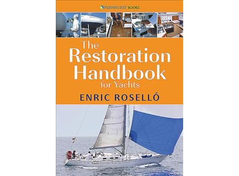 Restoration Handbook for Yachts : The essential guide to fibreglass yacht restoration and repair - image 1 of 1