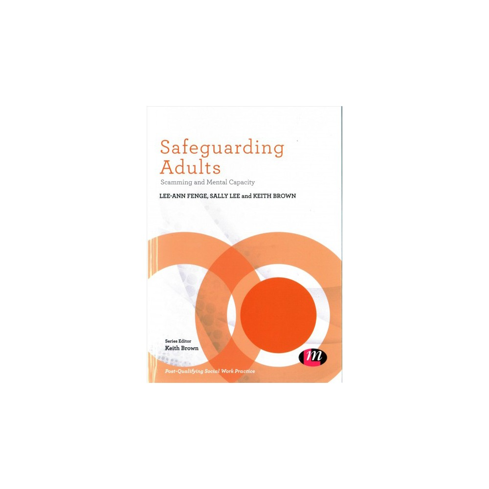 Safeguarding Adults : Scamming and Mental Capacity - (Hardcover)