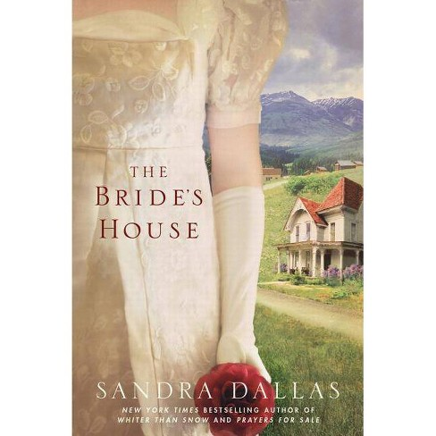 The Bride's House - by  Sandra Dallas (Paperback) - image 1 of 1