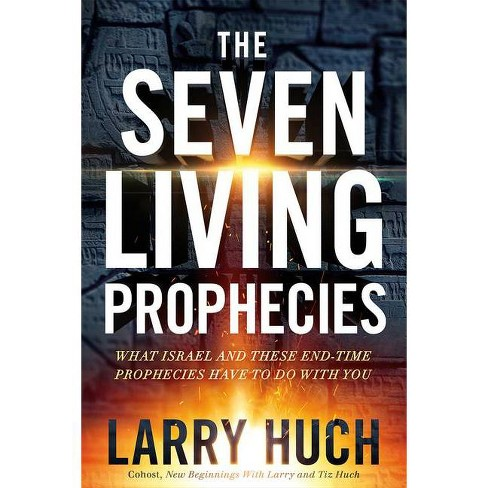 Seven Living Prophecies - by  Larry Huch (Paperback) - image 1 of 1