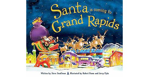 Santa Is Coming to Grand Rapids (Hardcover) (Steve Smallman) - image 1 of 1