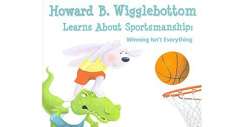Howard B. Wigglebottom Learns About Sportsmanship : Winning Isn't Everything (Hardcover) (Howard Binkow) - image 1 of 1