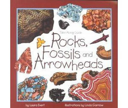 Rocks, Fossils and Arrowheads ( Take-Along Guide) (Paperback) - image 1 of 1