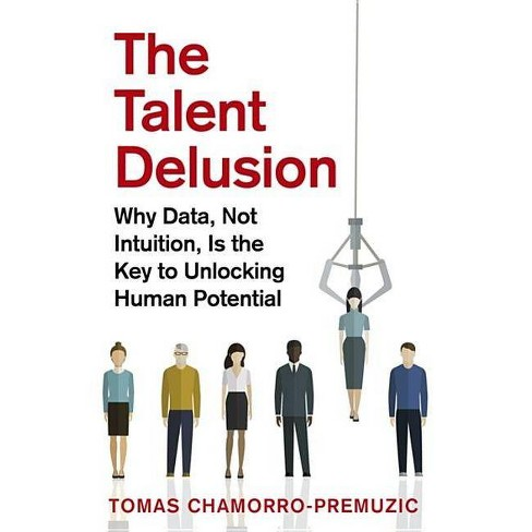 The Talent Delusion - by  Tomas Chamorro-Premuzic (Paperback) - image 1 of 1