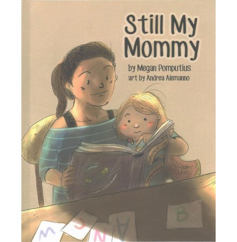 Still My Mommy (Hardcover) (Megan Pomputius) - image 1 of 1