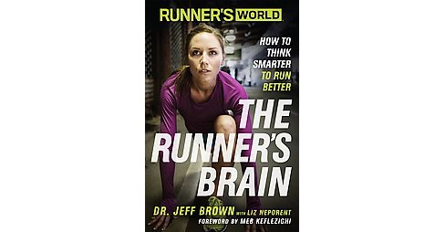 Runner's Brain : How to Think Smarter to Run Better (Paperback) (Jeff Brown) - image 1 of 1