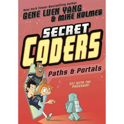 Secret Coders: Paths & Portals - (Secret Coders, 2) by  Gene Luen Yang (Paperback)