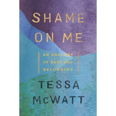 Shame on Me - by  Tessa McWatt (Paperback) - image 1 of 1