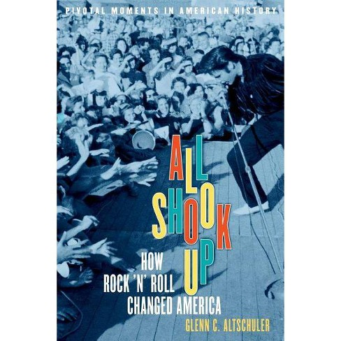 All Shook Up - (Pivotal Moments in American History (Oxford)) by  Glenn C Altschuler (Paperback) - image 1 of 1