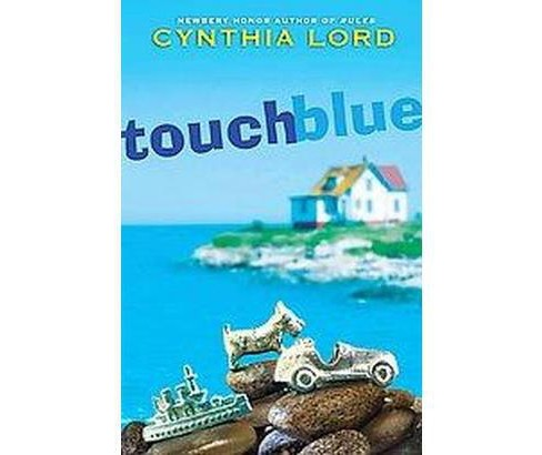 Touch Blue (School And Library) (Cynthia Lord) - image 1 of 1