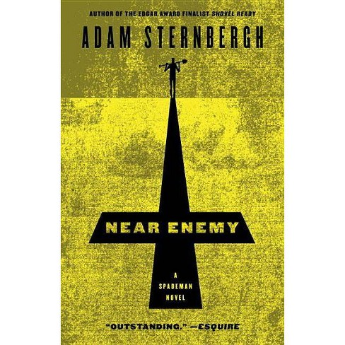 Near Enemy - (Spademan Novel) by  Adam Sternbergh (Paperback) - image 1 of 1