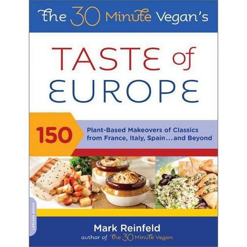 The 30-Minute Vegan's Taste of Europe - by  Mark Reinfeld (Paperback) - image 1 of 1