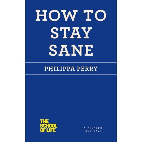 How to Stay Sane - (School of Life) by  Philippa Perry (Paperback) - image 1 of 1