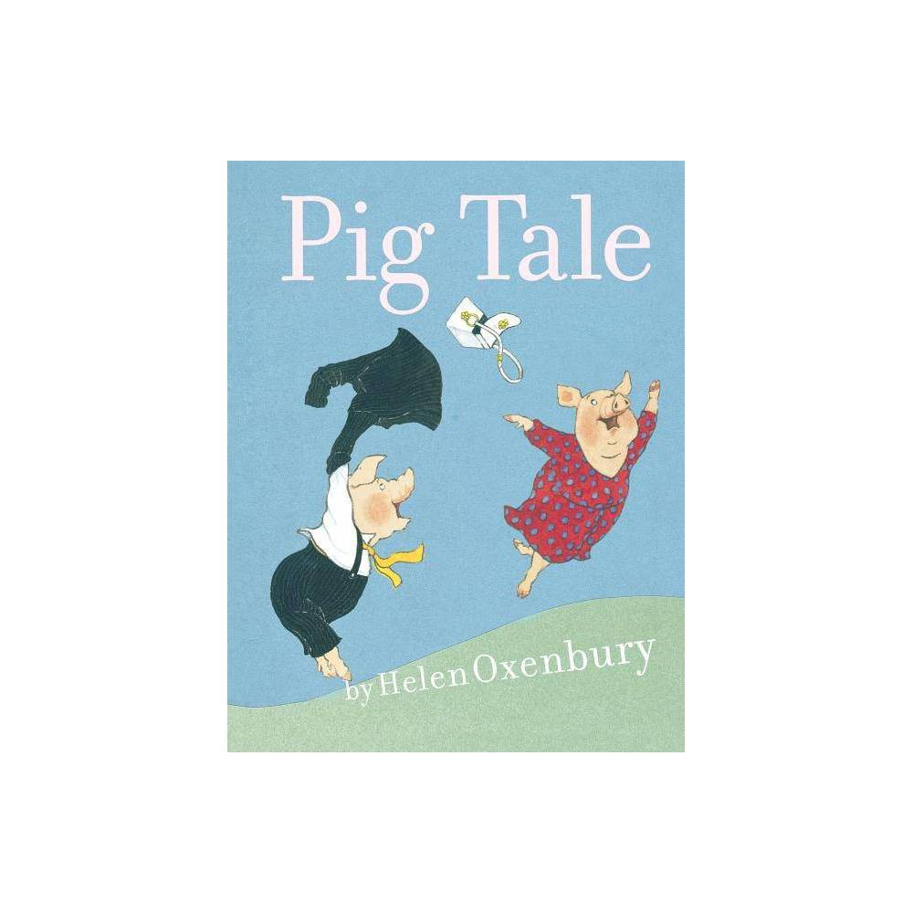 Pig Tale - by Helen Oxenbury (Paperback)