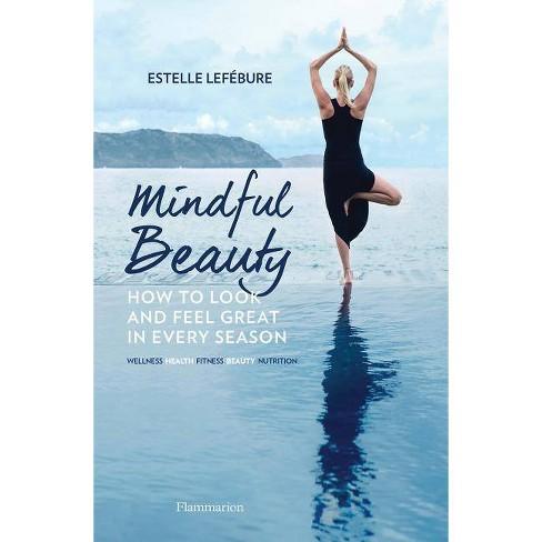 Mindful Beauty - by  Estelle Lefebure (Paperback) - image 1 of 1