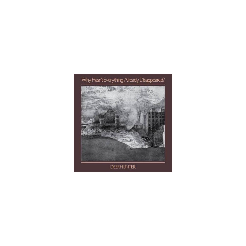 Deerhunter Why Hasn T Everything Already Disappeared Cd