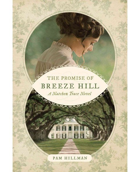 Promise of Breeze Hill -  (Natchez Trace) by Pam Hillman (Paperback) - image 1 of 1