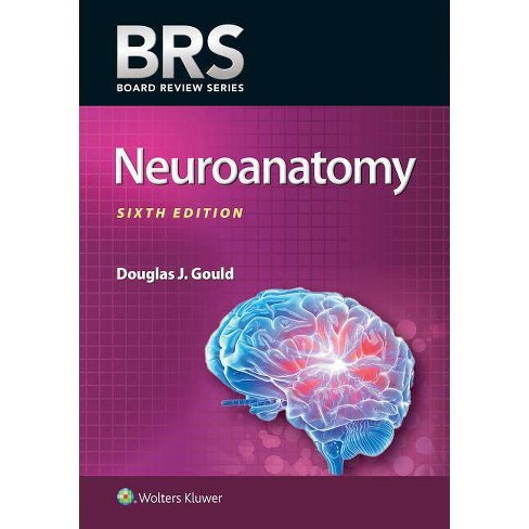 Brs Neuroanatomy - (Board Review) 6 Edition by  Douglas J Gould (Paperback) - image 1 of 1