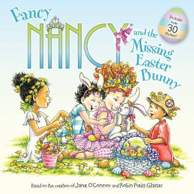 Fancy Nancy and the Missing Easter Bunny (Paperback) by Jane O'Connor