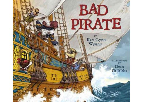 Bad Pirate -  by Kari-Lynn Winters (Hardcover) - image 1 of 1