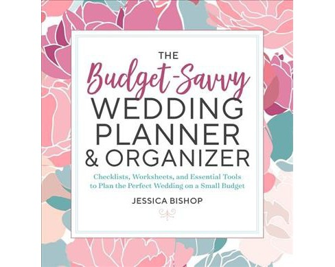 Budget-Savvy Wedding Planner & Organizer : Checklists, Worksheets, and Essential Tools to Plan the - image 1 of 1