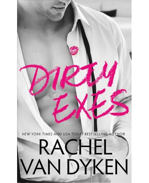 Dirty Exes -  Unabridged (Liars, Inc.) by Rachel Van Dyken (CD/Spoken Word) - image 1 of 1